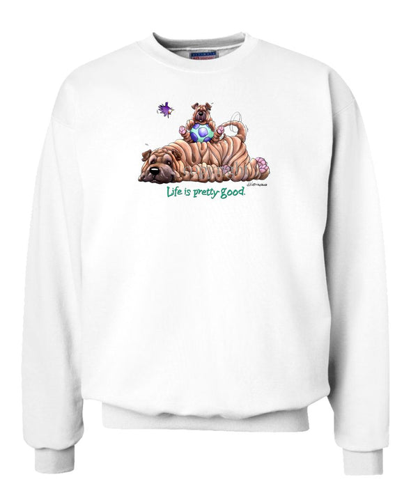 Shar Pei - Life Is Pretty Good - Sweatshirt