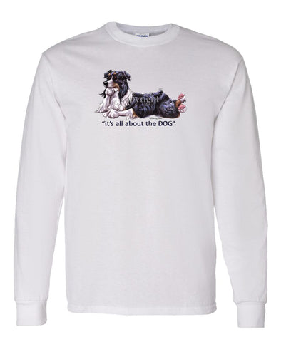 Australian Shepherd  Black Tri - All About The Dog - Long Sleeve T-Shirt