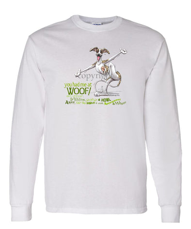 Whippet - You Had Me at Woof - Long Sleeve T-Shirt