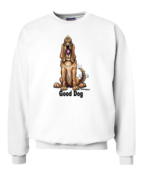 Bloodhound - Good Dog - Sweatshirt