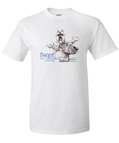 Schnauzer - Dance Like Everyones Watching - T-Shirt