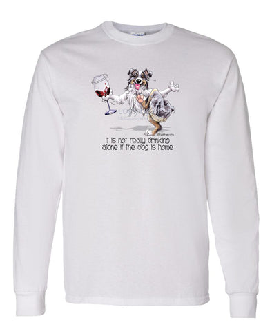 Australian Shepherd  Blue Merl - It's Drinking Alone 2 - Long Sleeve T-Shirt