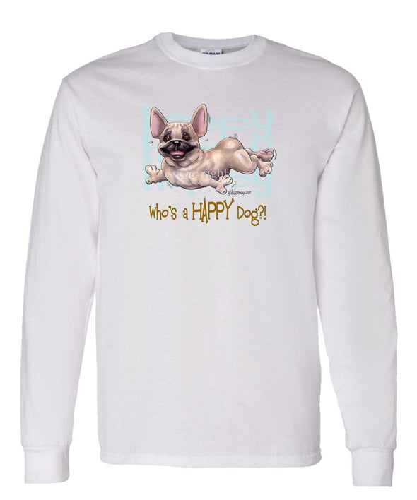 French Bulldog - Who's A Happy Dog - Long Sleeve T-Shirt