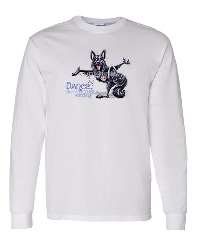 Belgian Sheepdog - Dance Like Everyones Watching - Long Sleeve T-Shirt
