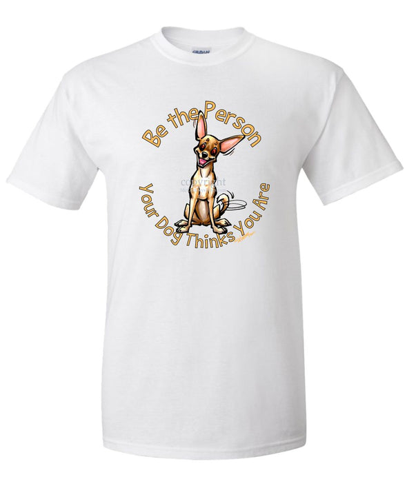 Chihuahua  Smooth - Be The Person - T-Shirt