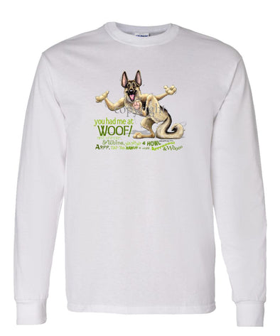 German Shepherd - You Had Me at Woof - Long Sleeve T-Shirt
