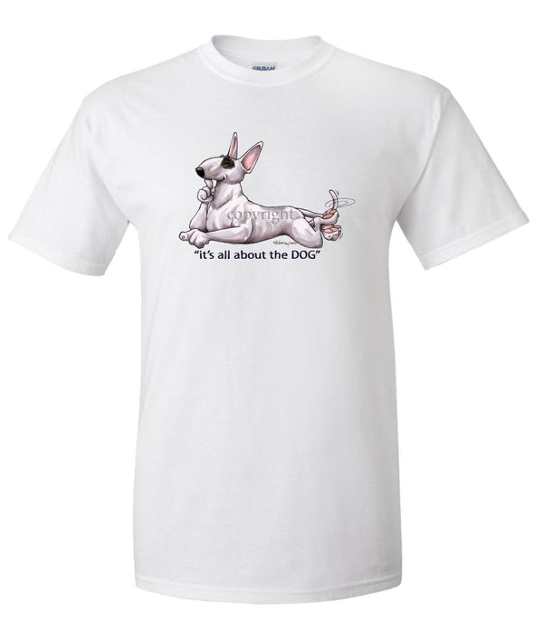 Bull Terrier - All About The Dog - T-Shirt