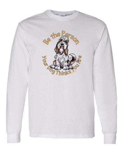 Petit Basset Griffon Vendeen - Be The Person - Long Sleeve T-Shirt