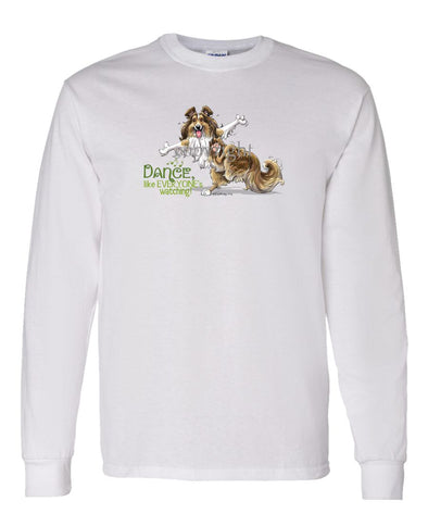 Shetland Sheepdog - Dance Like Everyones Watching - Long Sleeve T-Shirt