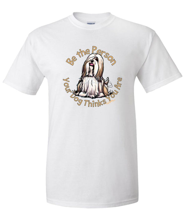 Lhasa Apso - Be The Person - T-Shirt