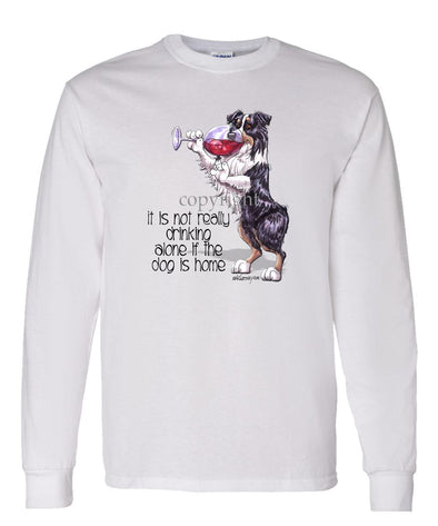 Australian Shepherd  Black Tri - It's Not Drinking Alone - Long Sleeve T-Shirt