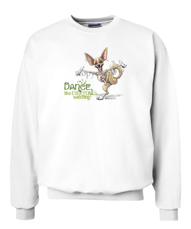 Chihuahua - Dance Like Everyones Watching - Sweatshirt
