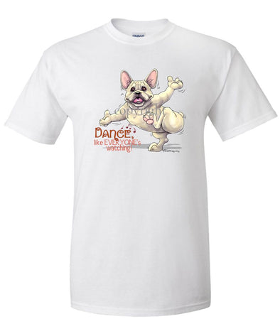 French Bulldog - Dance Like Everyones Watching - T-Shirt