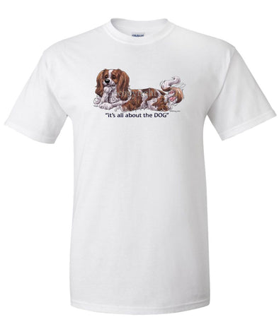 Cavalier King Charles - All About The Dog - T-Shirt