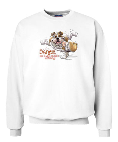 Bulldog - Dance Like Everyones Watching - Sweatshirt