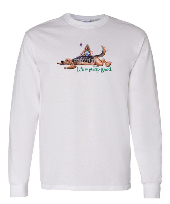 Bloodhound - Life Is Pretty Good - Long Sleeve T-Shirt