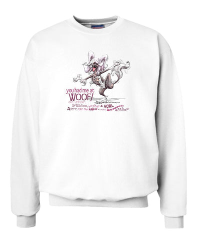 Chinese Crested - You Had Me at Woof - Sweatshirt