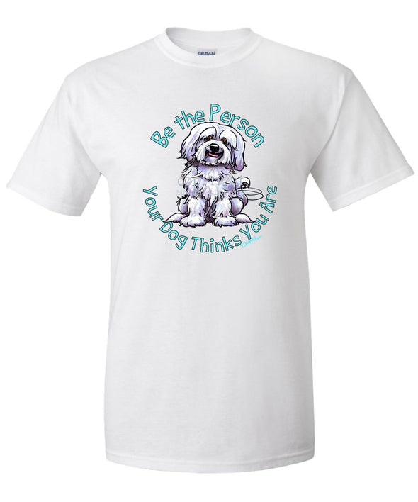 Havanese - Be The Person - T-Shirt