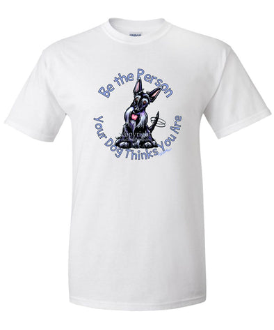 Scottish Terrier - Be The Person - T-Shirt