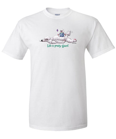 Poodle  White - Life Is Pretty Good - T-Shirt