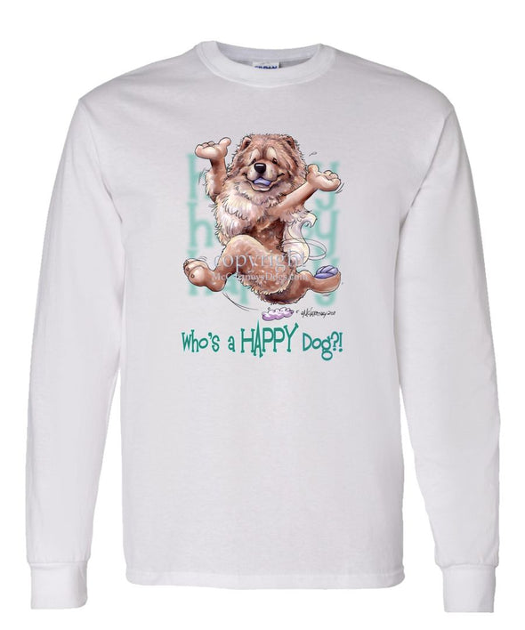 Chow Chow - Who's A Happy Dog - Long Sleeve T-Shirt