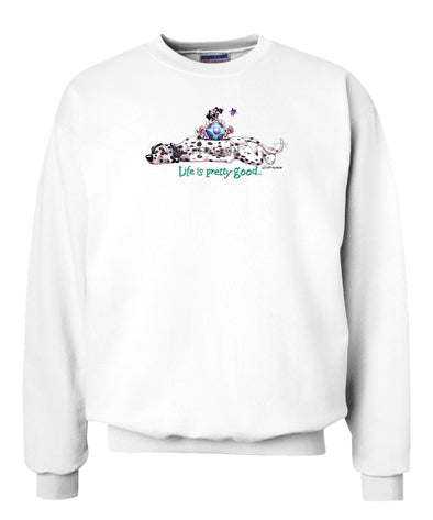Dalmatian - Life Is Pretty Good - Sweatshirt