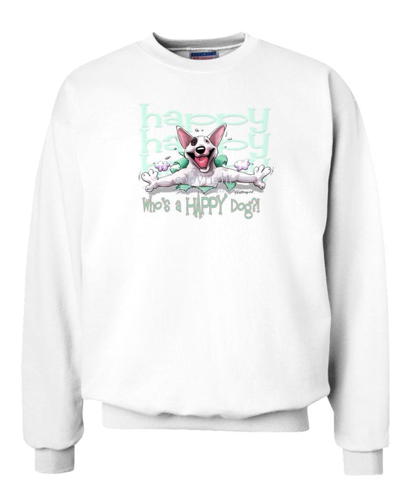 Bull Terrier - Who's A Happy Dog - Sweatshirt