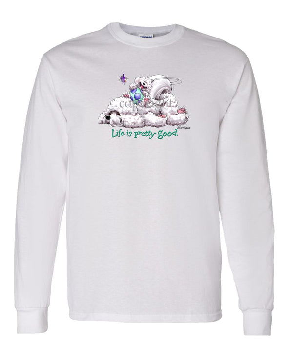 Bichon Frise - Life Is Pretty Good - Long Sleeve T-Shirt