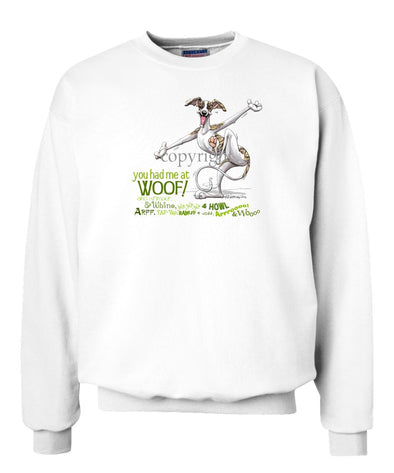 Whippet - You Had Me at Woof - Sweatshirt