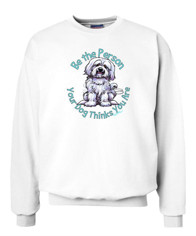 Havanese - Be The Person - Sweatshirt