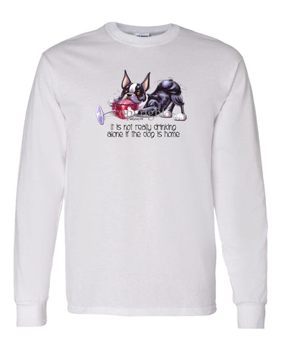 Boston Terrier - It's Not Drinking Alone - Long Sleeve T-Shirt