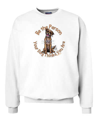 Border Terrier - Be The Person - Sweatshirt