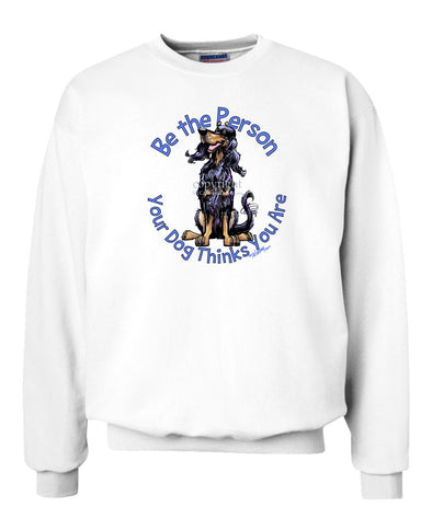 Gordon Setter - Be The Person - Sweatshirt