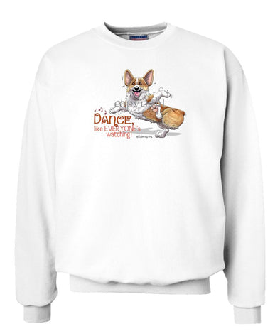Welsh Corgi Pembroke - Dance Like Everyones Watching - Sweatshirt