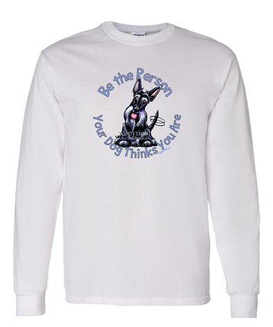 Scottish Terrier - Be The Person - Long Sleeve T-Shirt