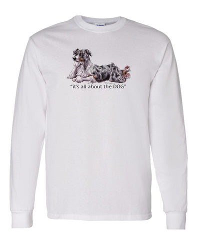 Australian Shepherd  Blue Merle - All About The Dog - Long Sleeve T-Shirt