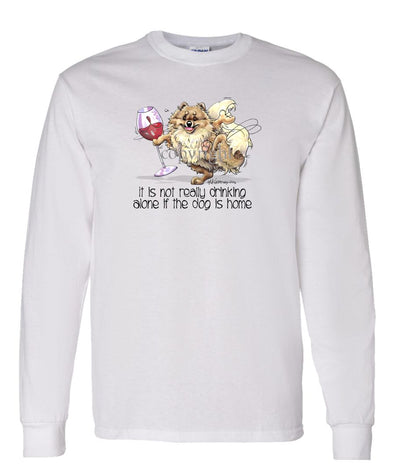 Pomeranian - It's Drinking Alone 2 - Long Sleeve T-Shirt
