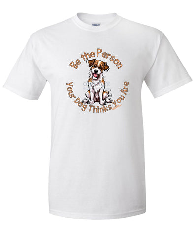 Parson Russell Terrier - Be The Person - T-Shirt