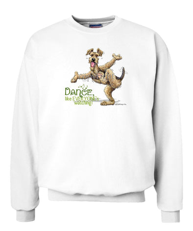 Airedale Terrier - Dance Like Everyones Watching - Sweatshirt