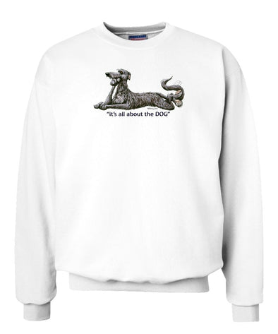 Scottish Deerhound - All About The Dog - Sweatshirt