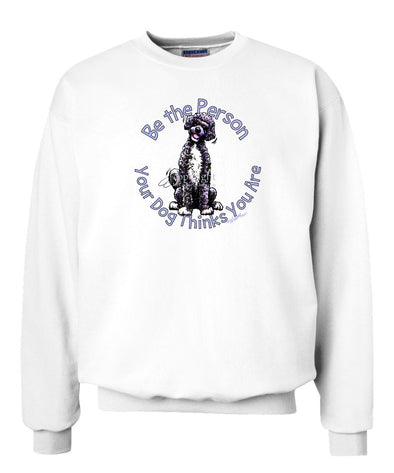 Portuguese Water Dog - Be The Person - Sweatshirt
