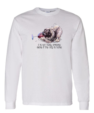Keeshond - It's Not Drinking Alone - Long Sleeve T-Shirt