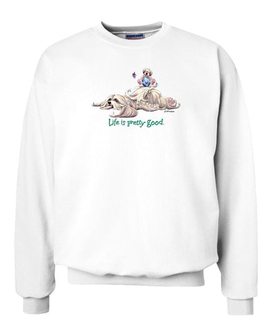 Lhasa Apso - Life Is Pretty Good - Sweatshirt