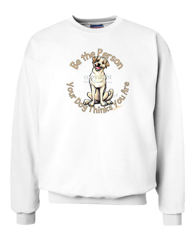 Labrador Retriever  Yellow - Be The Person - Sweatshirt