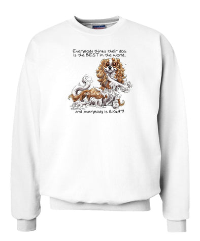 Cavalier King Charles - Best Dog in the World - Sweatshirt