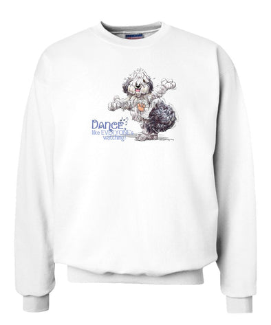 Old English Sheepdog - Dance Like Everyones Watching - Sweatshirt