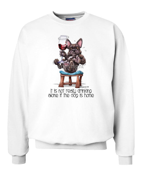 French Bulldog - It's Not Drinking Alone - Sweatshirt