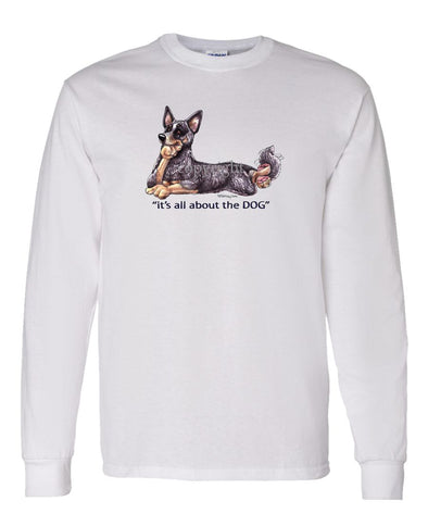 Australian Cattle Dog - All About The Dog - Long Sleeve T-Shirt
