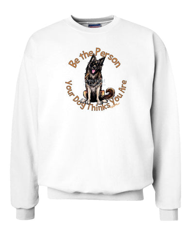Belgian Tervuren - Be The Person - Sweatshirt