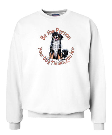 Bernese Mountain Dog - Be The Person - Sweatshirt